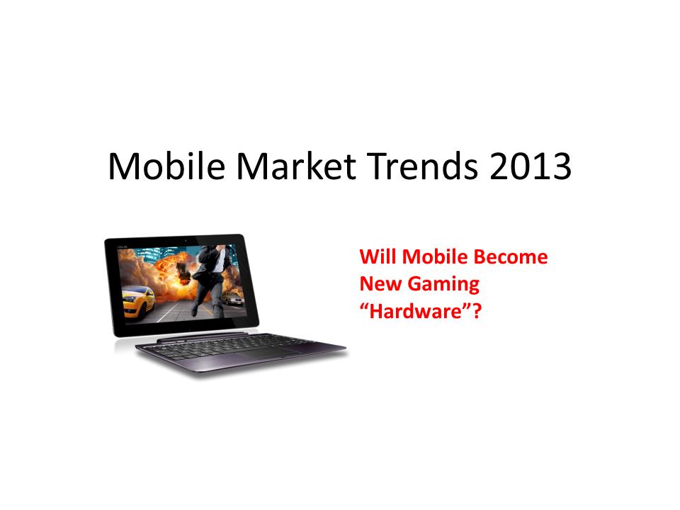 Mobile gaming 2013