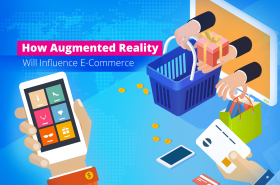 How Augmented Reality Will Influence E-Commerce